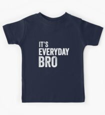 ITS EVERY DAY BRO / ITS EVERYDAY BRO JAKE PAUL / QUOTE TSHIRT Kids Clothes