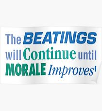 The Beatings will Continue until Morale Improves! Poster