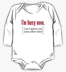 I'm Busy Now One Piece - Long Sleeve