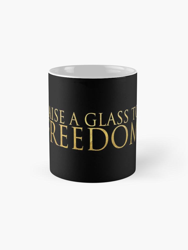 Alternative Ansicht von Erhebe ein Glas zur Freiheit Tassen