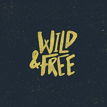 Wild and Free in Gold and Navy Blue by adventurlings