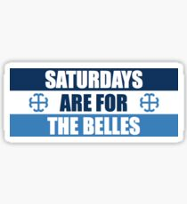 Saturdays are for the Belles! Sticker