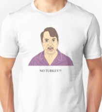 Mark Corrigan | NO TURKEY?! Unisex T-Shirt