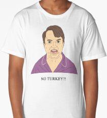 Mark Corrigan   NO TURKEY?! Long T-Shirt