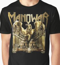 manowar - Hide, oh, hide those hills of snow,  Graphic T-Shirt