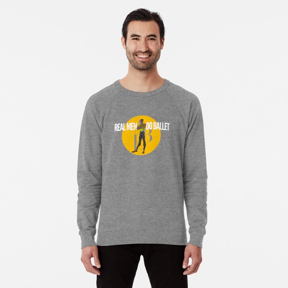 Real Men Do Ballet 3 Lightweight Sweatshirt