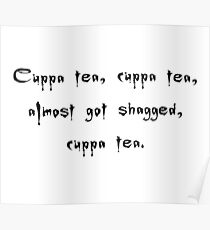 Spike to Giles Cuppa Tea Nearly Got Shagged - Buffy the Vampire Slayer Quote, BtVS, 90s, Joss Whedon Poster