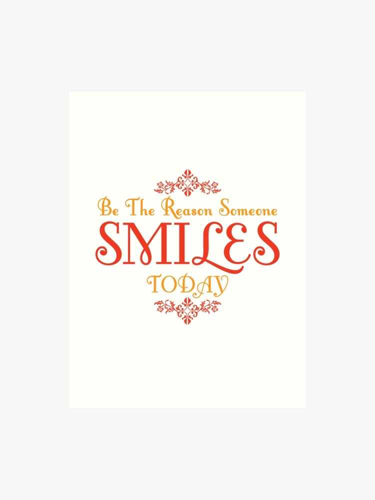 Be The Reason Someone Smiles Today Quote Art Print By Imagenugget