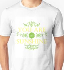 You Are My Sunshine Quote Unisex T-Shirt