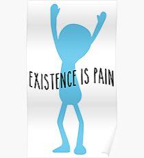 Meeseeks - Existence is Pain Poster