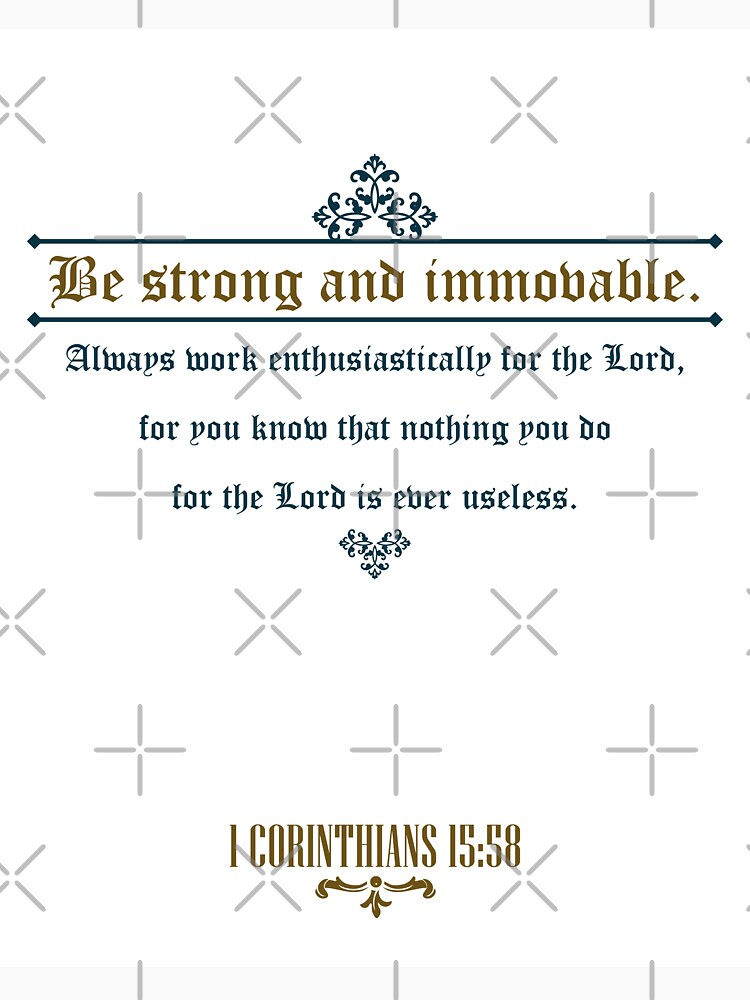 Be Strong and Immovable - Bible Quote | Unisex T-Shirt
