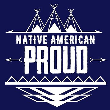 Native American Proud by PremiumDesignz