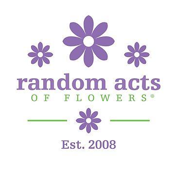 Random Acts of Flowers, Established 2008 by RndmActsofFlwrs
