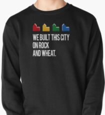 WE BUILT THIS CITY ON ROCK AND WHEAT Settlers of Catan Game black/white Pullover