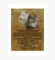 The Two wolves, Cherokee proverb Art Print