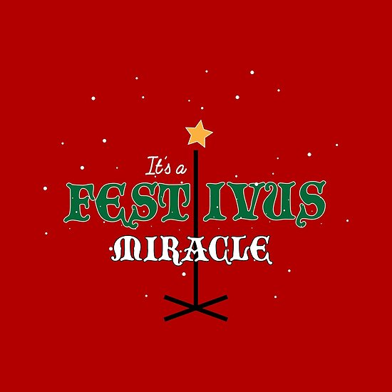 Its A Festivus Miracle - Funny Quote Design by TheCrossroad