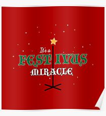 Its A Festivus Miracle - Funny Quote Design Poster