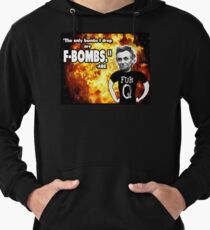 The Only Bombs I Drop are F-Bombs Lightweight Hoodie