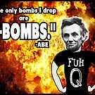 The Only Bombs I Drop are F-Bombs by tommytidalwave