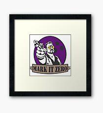 Mark It Zero Framed Print