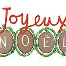 Joyeux Nöel by stamptout