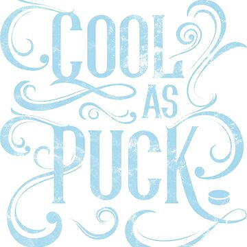Cool As Puck, Hockey by gamefacegear