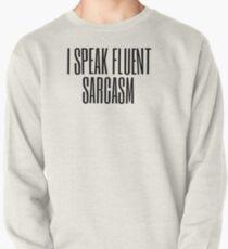 I Speak Fluent Sarcasm (black) Pullover