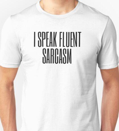 I Speak Fluent Sarcasm (black) T-Shirt