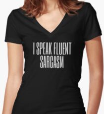 I Speak Fluent Sarcasm (white) Women's Fitted V-Neck T-Shirt
