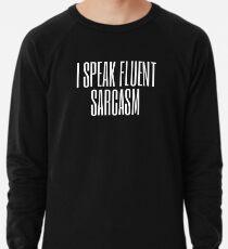 I Speak Fluent Sarcasm (white) Lightweight Sweatshirt