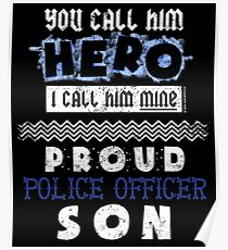 You Call Him Hero He Is Mine Proud Police Officer Son Poster