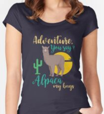 Adventure You Say? Alpaca My Bags Funny Travel Women's Fitted Scoop T-Shirt