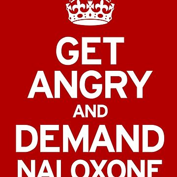 Demand Naloxone by Mannaz71