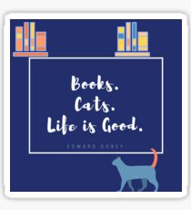 Books. Cats. Life is Good. Sticker