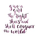 Give a girl the right shoes and she'll conquer the world by lifeidesign