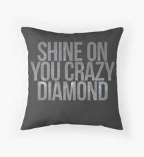 shine on you crazy diamond Throw Pillow