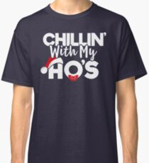 Funny Christmas TShirt Chillin With My Ho's Matching Gift Classic T-Shirt