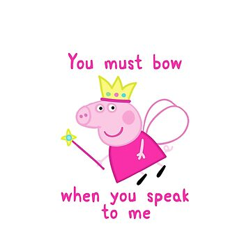 Princess Peppa Pig - Must Bow to Me by 815seo