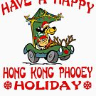Have a Happy Hong Kong Phooey Holiday by Gregory Colvin