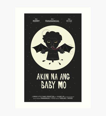 Akin Na Ang Baby Mo Art Print