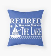 Retired 2018 You Can Find Me at The Lake - Distressed Throw Pillow
