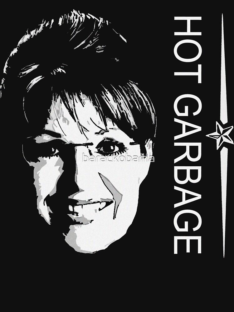 Palin is Hot Garbage t shirt by barackobama