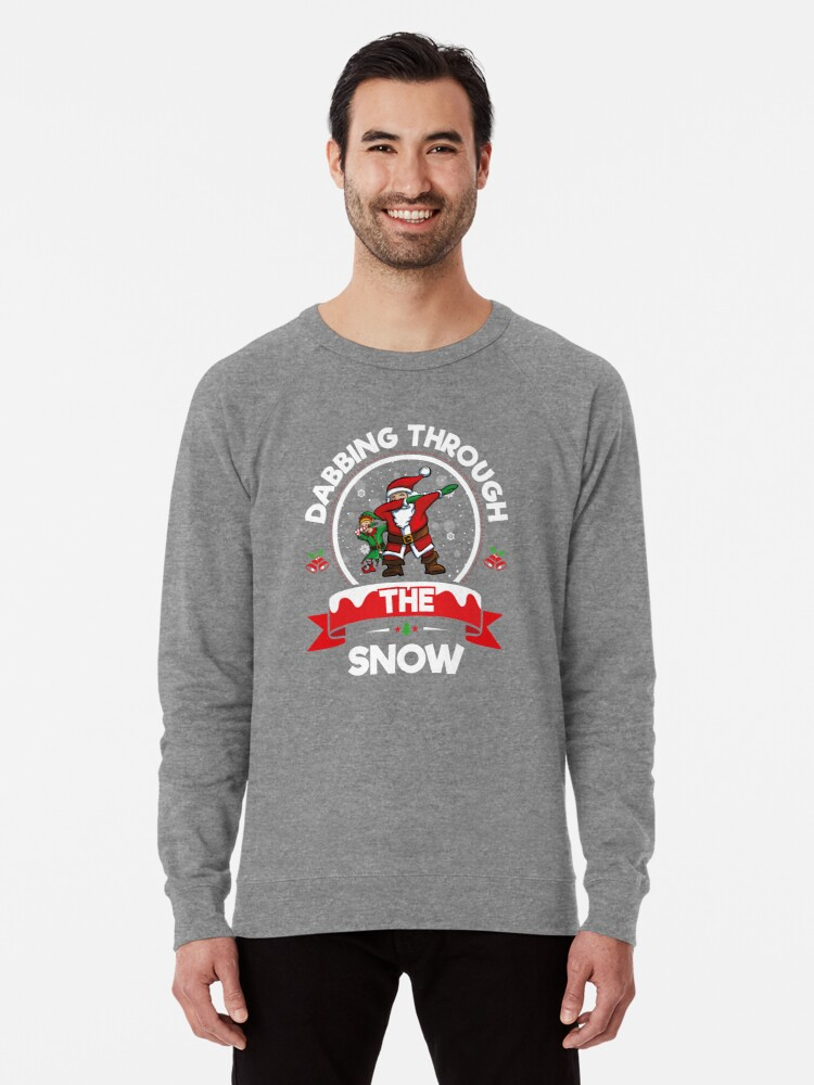 62a754ddf Dabbing Through The Snow Funny Christmas TShirt Holiday Gift Lightweight  Sweatshirt