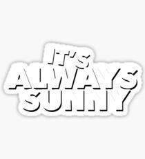 Always Sunny Design  Sticker