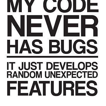 My Code Never Has Bugs by careers