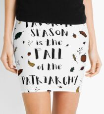 My Favorite Season is the Fall of the Patriarchy Feminist Tshirt Mini Skirt