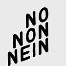 No Non Nein by AshleyMakes