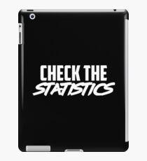 CHECK THE STATISTICS iPad Case/Skin