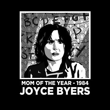 Joyce Byers - Mom of the Year 1984 : Inspired By Stranger Things by WonkyRobot