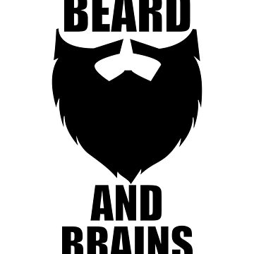 Beard Funny Design - Beard And Brains by kudostees